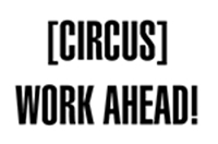 logo circus work ahead